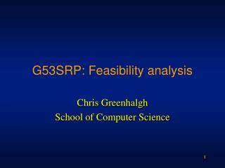 G53SRP: Feasibility analysis
