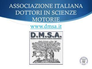 ASSOCIAZIONE ITALIANA DOTTORI IN SCIENZE MOTORIE dmsa.it