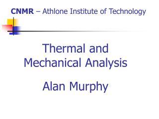 Thermal and Mechanical Analysis