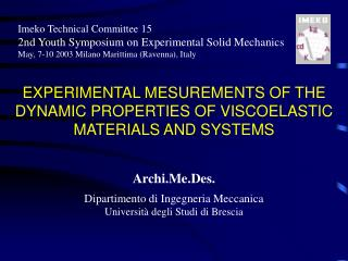 EXPERIMENTAL MESUREMENTS OF THE DYNAMIC PROPERTIES OF VISCOELASTIC MATERIALS AND SYSTEMS