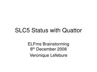 SLC5 Status with Quattor