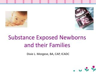 Substance Exposed Newborns and their Families