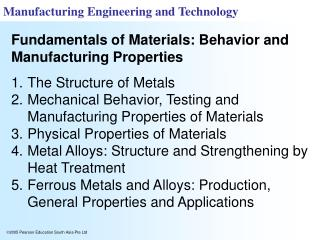 The Structure of Metals Mechanical Behavior, Testing and Manufacturing Properties of Materials