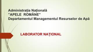 """Administrația Națională  """"APELE  ROMÂNE"""" Departamentul Managementul Resurselor de Apă"""