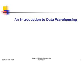 An Introduction to Data Warehousing