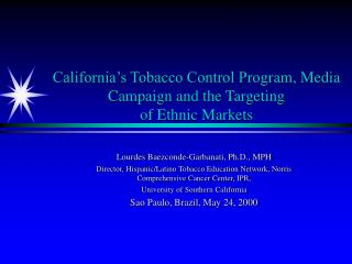 California's Tobacco Control Prog r am, Media Campaign and the Targeting  of Ethnic Markets