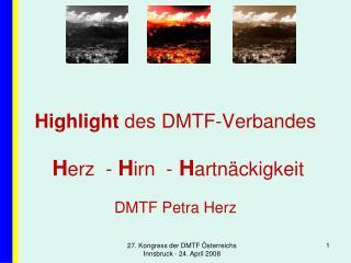 Highlight  des DMTF-Verbandes DMTF Petra Herz
