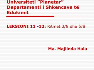 Universiteti �Planetar� Departamenti i Shkencave t� Edukimit
