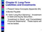 Chapter 8: Long-Term Liabilities and Investments