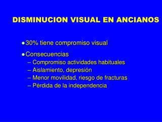 DISMINUCION VISUAL EN ANCIANOS