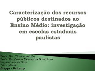 Profa. Dra. Theresa Adrião Profa. Ms. Cassia Alessandra Domiciano Inajara Iana da Silva