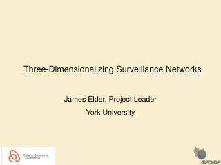 Three-Dimensionalizing Surveillance Networks