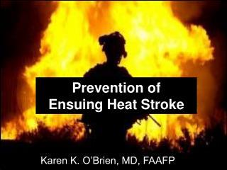 Prevention of  Ensuing Heat Stroke