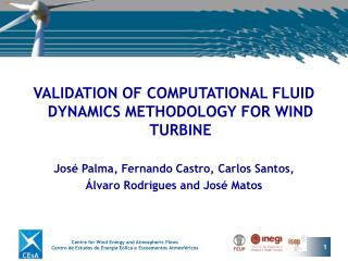 VALIDATION OF COMPUTATIONAL FLUID DYNAMICS METHODOLOGY FOR WIND TURBINE