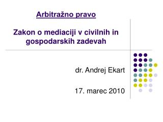 Arbitražno pravo Zakon o mediaciji v civilnih in gospodarskih zadevah