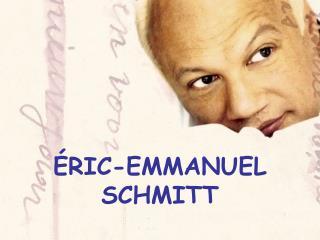 RIC-EMMANUEL SCHMITT