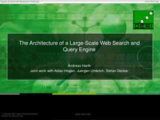 The Architecture of a Large-Scale Web Search and Query Engine