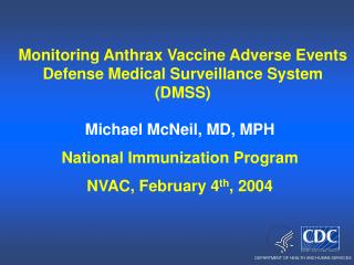 Monitoring Anthrax Vaccine Adverse Events  Defense Medical Surveillance System  (DMSS)