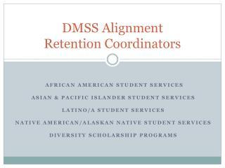DMSS Alignment  Retention Coordinators