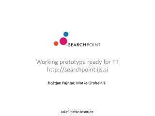 Working prototype ready for TT searchpoint.ijs.si