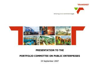 PRESENTATION TO THE  PORTFOLIO COMMITTEE ON PUBLIC ENTERPRISES   19 September 2007