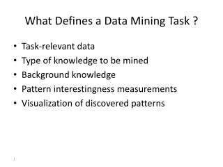 What Defines a Data Mining Task ?