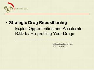 Strategic Drug Repositioning 	Exploit Opportunities and Accelerate 	R&D by Re-profiling Your Drugs