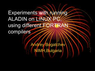 Experiments with running ALADIN on LINUX PC,  using different FORTRAN compilers