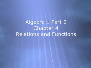 Algebra 1 Part 2 Chapter 4   Relations and Functions