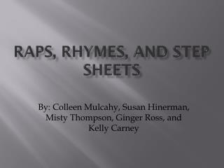 Raps, rhymes, and step sheets
