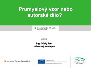 předkládá: Ing.  Görig  Jan,  patentový zástupce