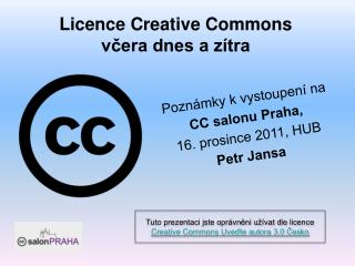 Licence Creative Commons v?era dnes a z�tra