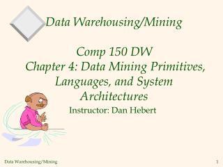 Instructor: Dan Hebert