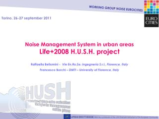 Noise Management System in urban areas Life+2008 H.U.S.H. project