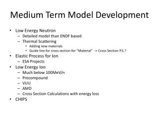 Medium Term Model Development