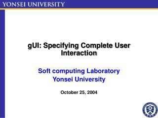gUI: Specifying Complete User Interaction