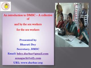 An introduction to DMSC � A collective of  and by the sex workers  for the sex workers