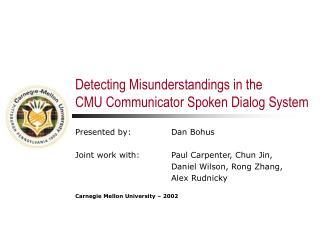 Detecting Misunderstandings in the  CMU Communicator Spoken Dialog System