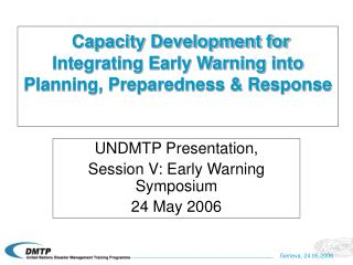 Capacity Development for Integrating Early Warning into Planning, Preparedness & Response