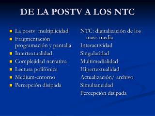 DE LA POSTV A LOS NTC