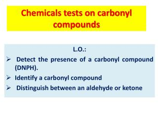 Chemicals tests on carbonyl compounds