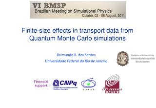 Finite-size effects in transport data from Quantum Monte Carlo simulations