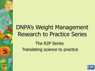 DNPA's Weight Management Research to Practice Series
