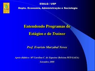 Entendendo Programas de  Estágios e de  Trainee Prof. Evaristo Marzabal Neves