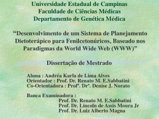 Universidade Estadual de Campinas Faculdade de Ciências Médicas Departamento de Genética Médica