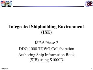 Integrated Shipbuilding Environment (ISE)