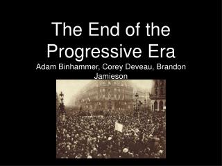 The End of the Progressive Era