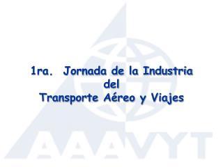 1ra.  Jornada de la Industria  del  Transporte Aéreo y Viajes
