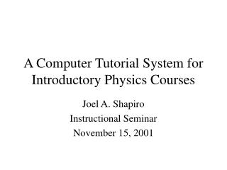 A Computer Tutorial System for Introductory Physics Courses