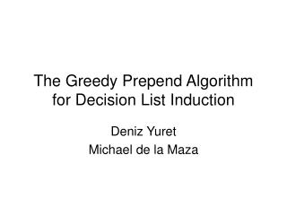 The Greedy Prepend Algorithm for Decision List Induction